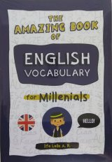The Amazing Book of English Vocabulary for Millenials