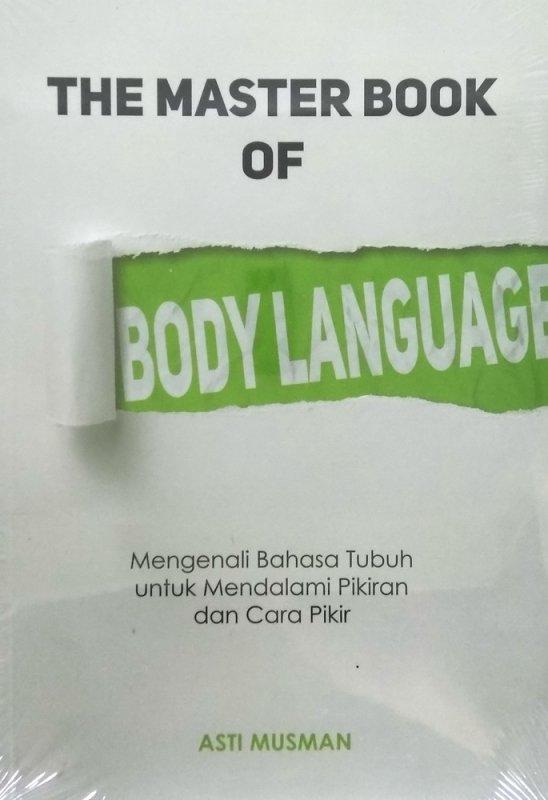 Cover Buku The Master Book of Body Language - Mengenali Bahasa Tubuh untuk Mendalami Pikiran dan Cara Pikir