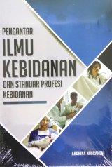 Pengantar Ilmu Kebidanan Dan Standar Profesi Kebidanan