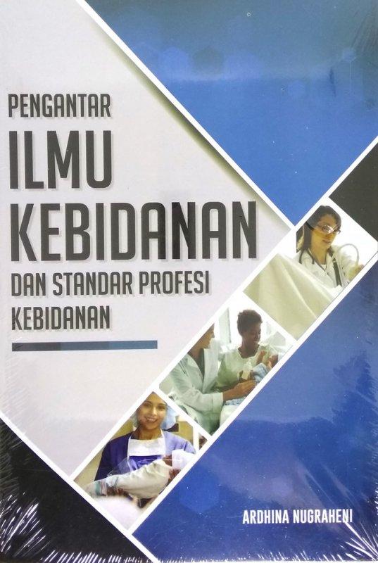 Cover Buku Pengantar Ilmu Kebidanan Dan Standar Profesi Kebidanan