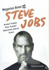 Negosiasi Bisnis ala Steve Jobs: Kupas Tuntas Trik Sukses Negosiasi Kelas Dunia
