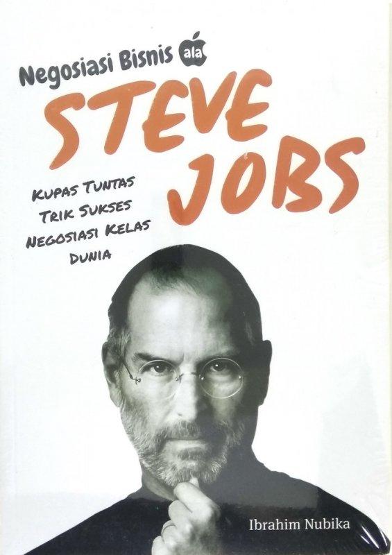 Cover Buku Negosiasi Bisnis ala Steve Jobs: Kupas Tuntas Trik Sukses Negosiasi Kelas Dunia