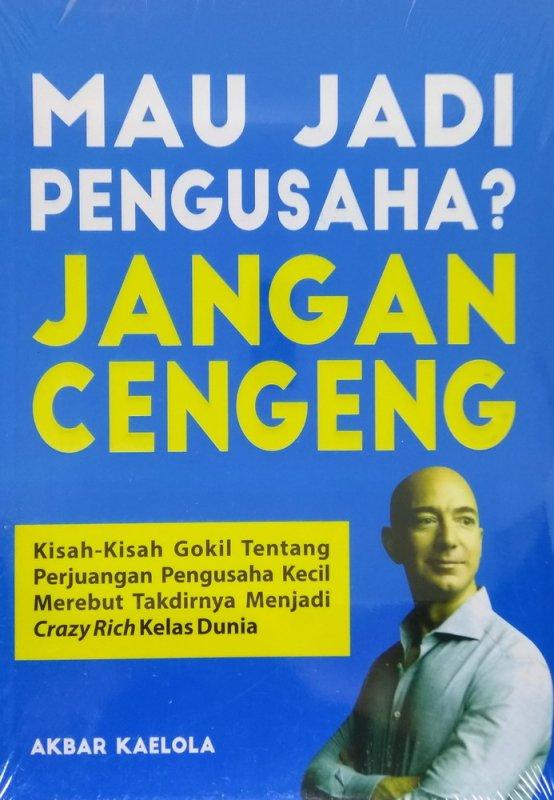 Cover Buku Mau Jadi Pengusaha? Jangan Cengeng (Kisah-kisah gokil)