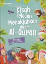 Kisah Teladan Menakjubkan Dalam Al-Quran