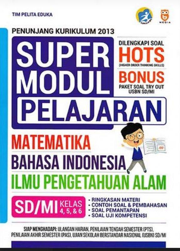 Super Modul Pelajaran Matematika Bahasa Indonesia Ipa Sd Mi Kelas 4 5 6