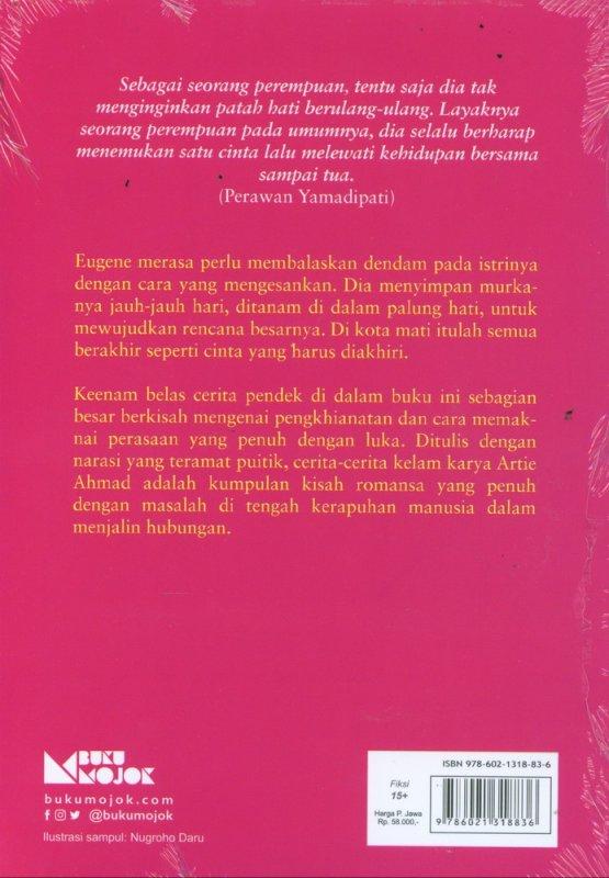 Cover Belakang Buku Cinta yang Bodoh Harus Diakhiri