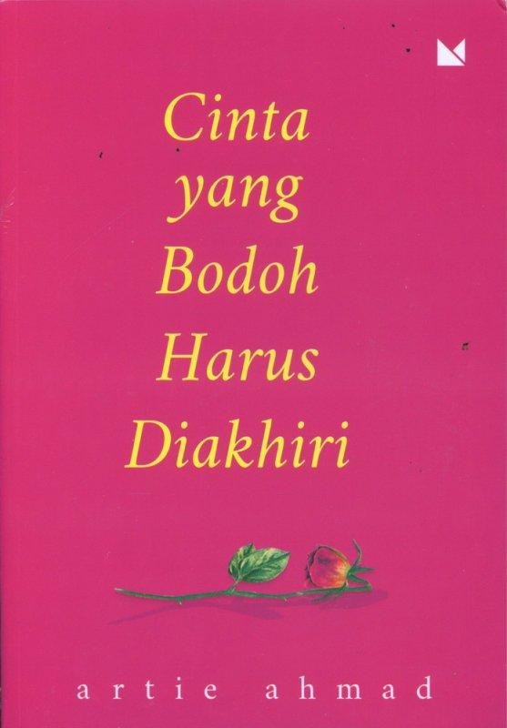Cover Buku Cinta yang Bodoh Harus Diakhiri