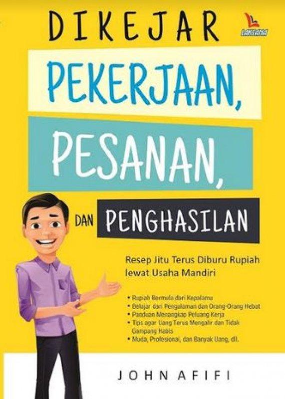 Cover Buku Dikejar Pekerjaan, Pesanan, dan Penghasilan