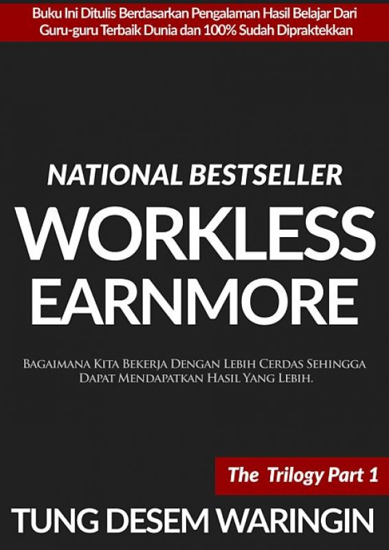 Cover Depan Buku WorkLess, EarnMore the trilogy Part 1