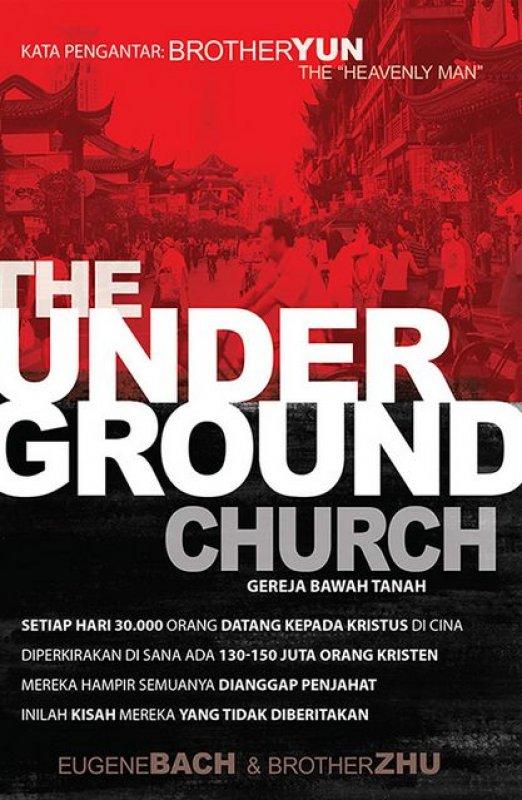 Cover Buku The Underground Church (Gereja Bawah Tanah)
