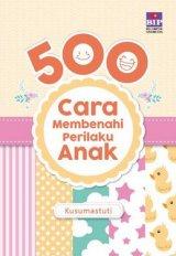 500 Cara Membenahi Perilaku Anak