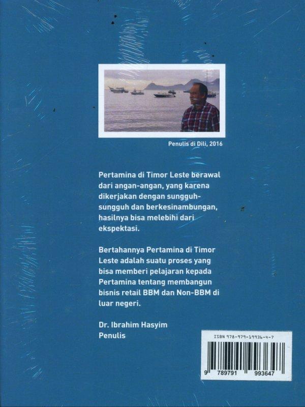 Cover Belakang Buku 15 Tahun Pertamina Di Timor Leste - Dari Rupiah ke Dolar As