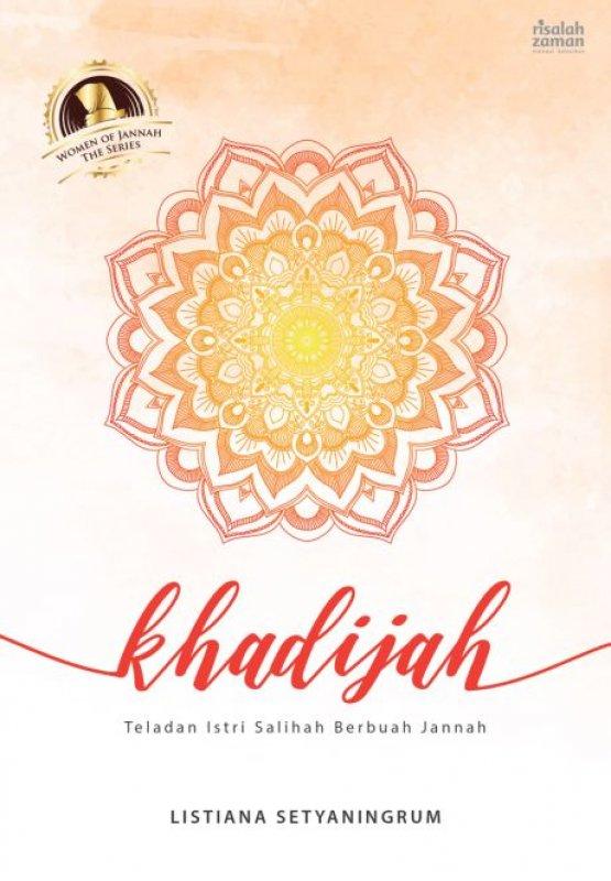 Cover Buku KHADIJAH Teladan Istri Salihah Berbuah Jannah