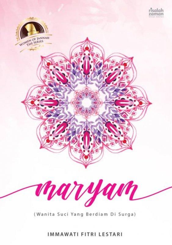 Cover Buku MARYAM Wanita Suci Yang Berdiam Di Surga