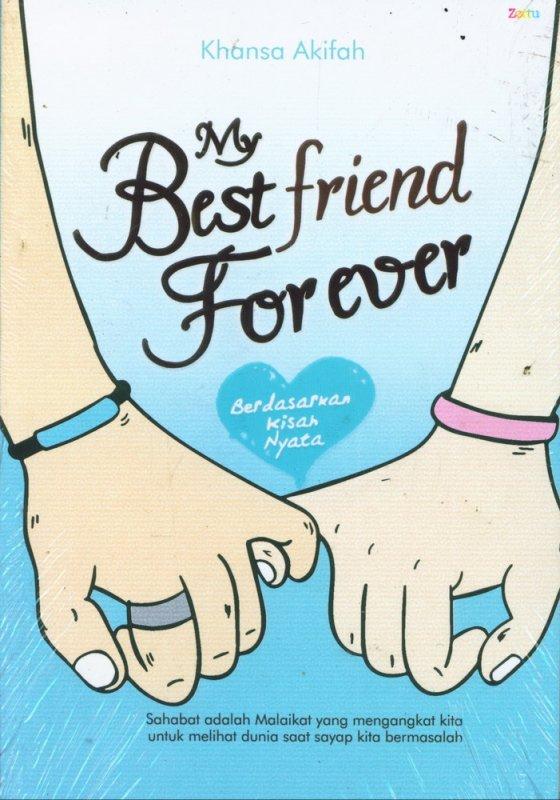 Cover Buku My Best Friend Forever (berdasarkan kisah nyata)