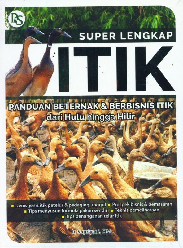 Cover Buku Super Lengkap ITIK: Panduan Beternak & Berbisnis Itik dari Hulu hingga Hilir