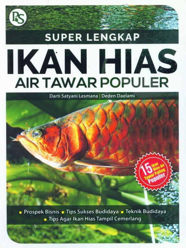 Cover Buku Super Lengkap Ikan Hias Air Tawar Populer