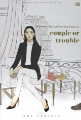 You and Me and Never Us: couple or trouble