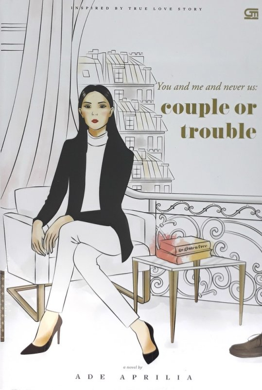 Cover Buku You and Me and Never Us: couple or trouble