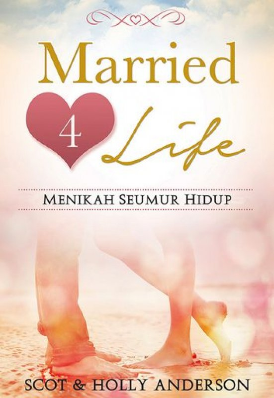 Cover Buku Married 4 Life (Menikah Seumur Hidup)