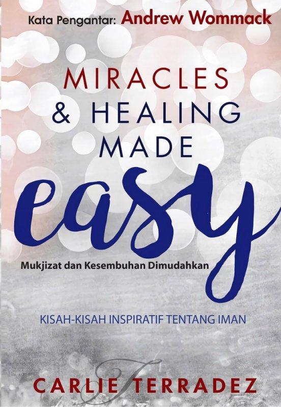 Cover Buku Miracles and Healing Made Easy (Mukjizat dan Kesembuhan Dimudahkan)