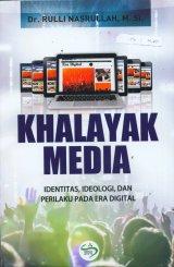Khalayak Media: Identitas, Ideologi, dan Perilaku Pada Era Digital