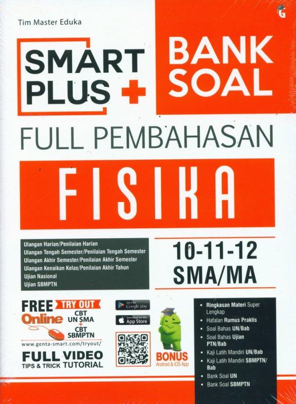 Cover Buku SMART PLUS BANK SOAL FULL PEMBAHASAN FISIKA SMA/MA 10-11-12