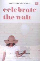 Celebrate the Wait