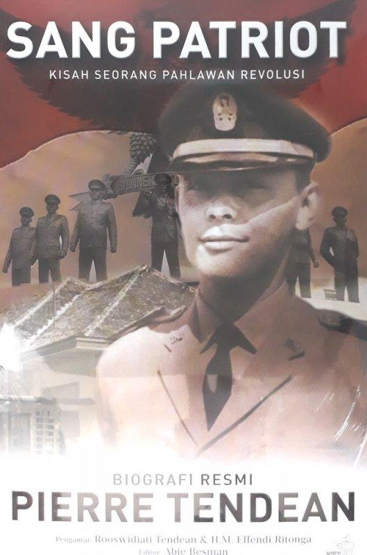 Cover Buku Biografi Resmi Pierre Tendean: Sang Patriot-Kisah Seorang Pahlawan Revolusi