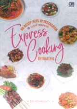 90 Resep Hits di Instagram Express Cooking By Mak Evi