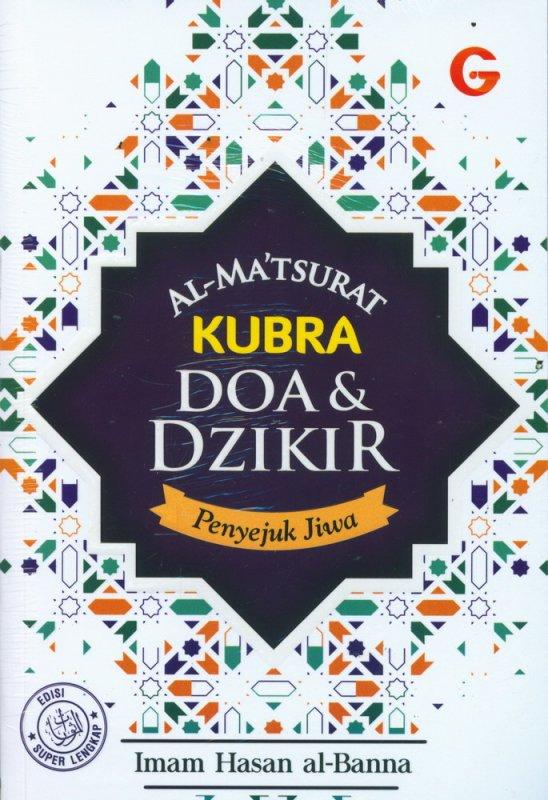 Cover Buku AL-MATSURAT KUBRA Doa & Dzikir Penyejuk Jiwa