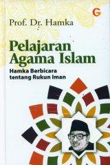 Pelajaran Agama Islam: Hamka Berbicara tentang Rukun Iman (Hard Cover)