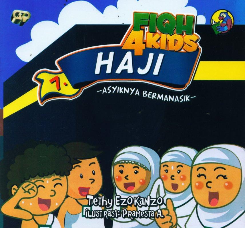 Cover Buku Fiqh 4 Kids 7: Haji - Asyiknya Bermainasik (full color)