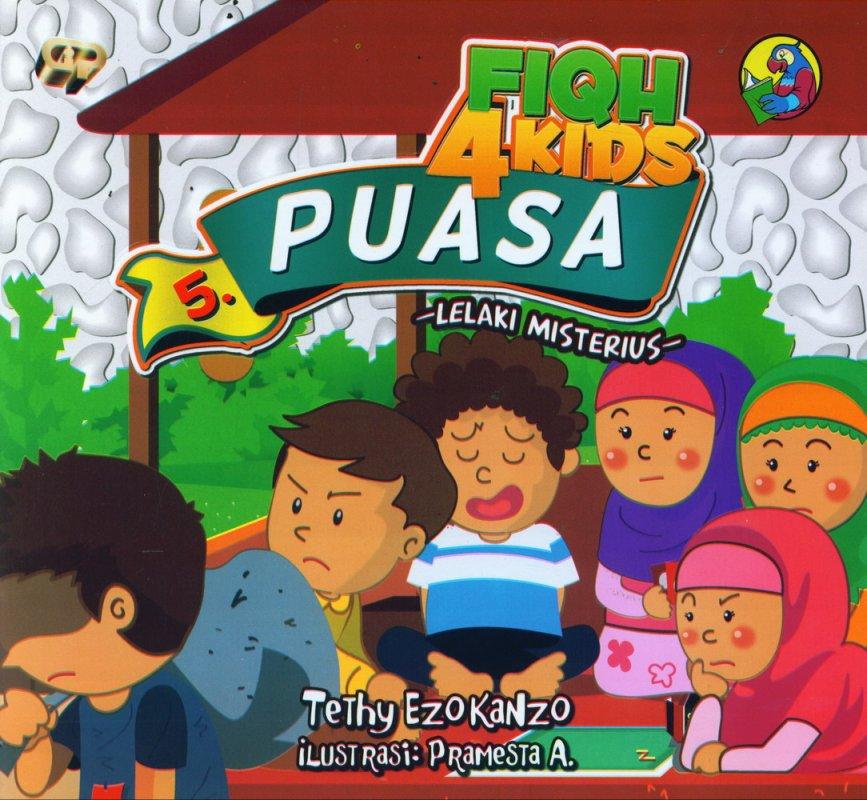 Cover Buku Fiqh 4 Kids 5: Puasa - Lelaki Misterius (full color)