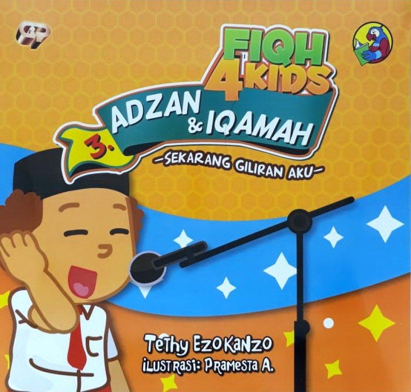 Cover Buku Fiqh 4 Kids 3: Adzan & Iqamah - Sekarang Giliranku (full color)