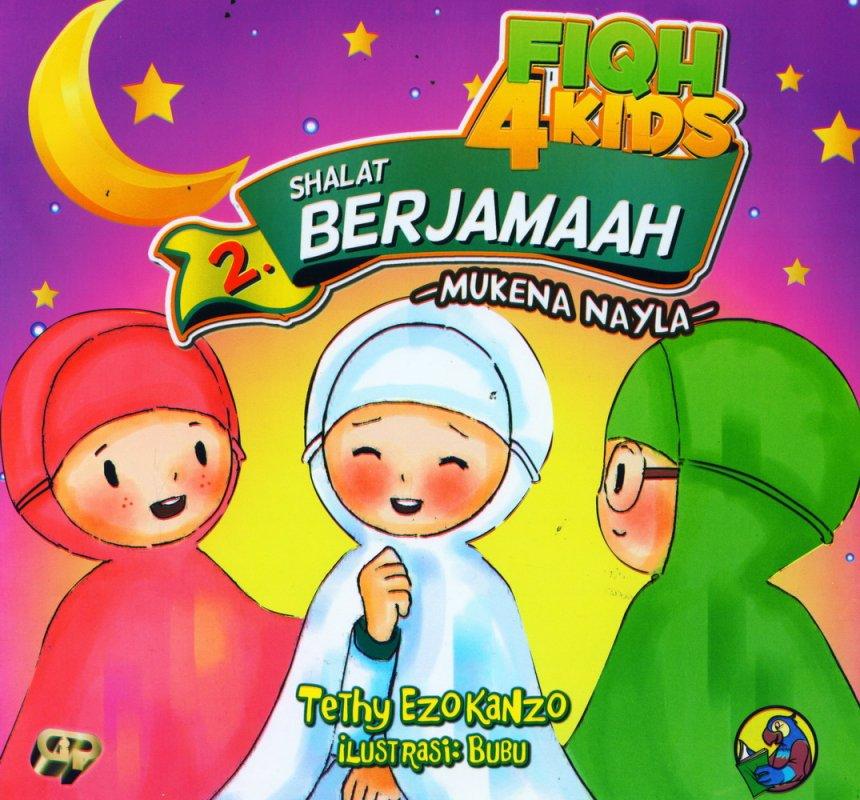 Cover Buku Fiqh 4 Kids 2: Praktik Shalat Berjamaah - Mukena Nayla (full color)