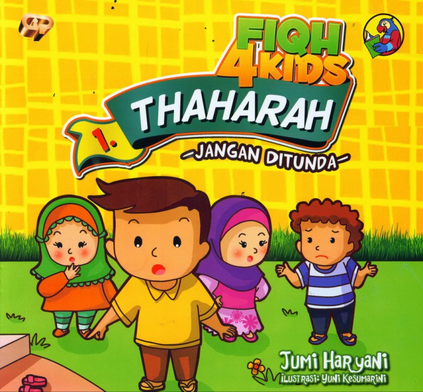 Cover Buku Fiqh 4 Kids 1: Thaharah- Jangan Ditunda (full color)