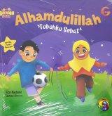Balitaku Saleh: Alhamdulillah - Tubuhku Sehat
