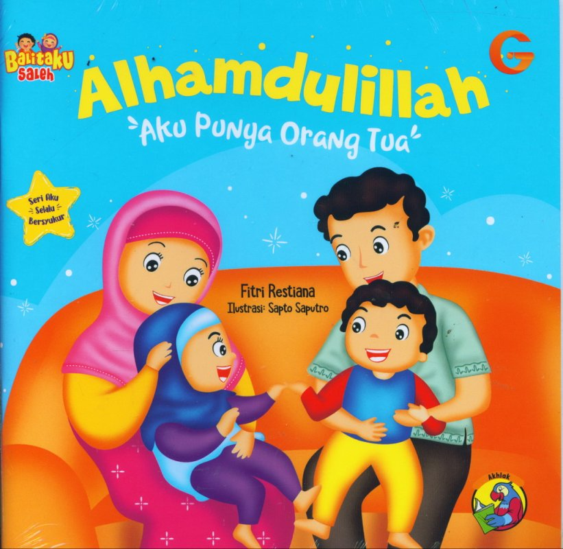 Cover Buku Balitaku Saleh: Alhamdulillah Aku Punya Orang Tua