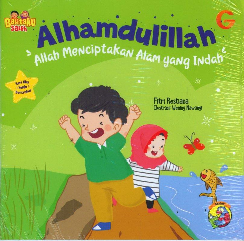 Cover Buku Balitaku Saleh: Alhamdulillah - Allah Menciptakan Alam yang Indah