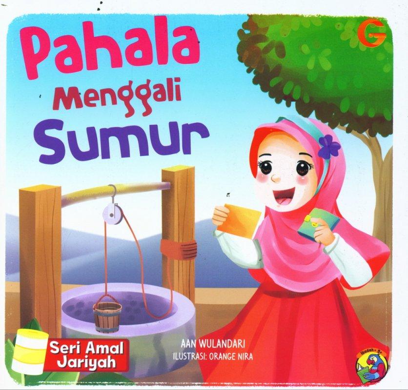 Cover Buku Seri Amal Jariyah: Pahala Menggali Sumur (full color)