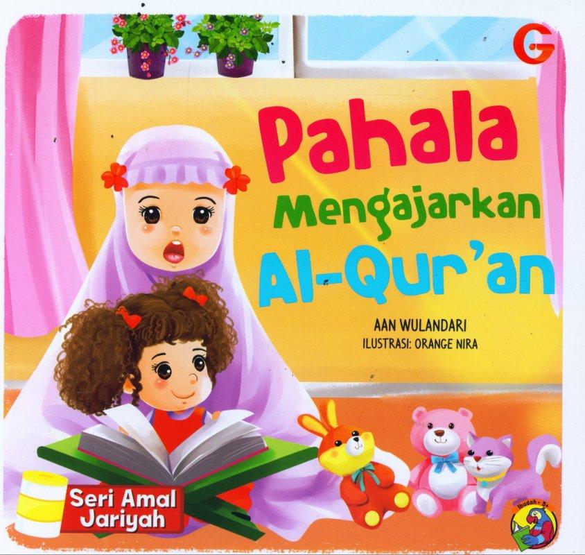 Cover Buku Seri Amal Jariyah: Pahala Mengajarkan Al-Quran (full color)
