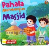 Seri Amal Jariyah: Pahala Membangn Masjid (full color)