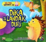 Seri Fabel Andung Ila: Dika Si Landak Duri (full color)