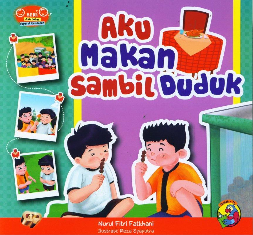 Cover Buku Seri Aku Sehat Seperti Rasulullah: Aku Makan Sambil Duduk (full color)
