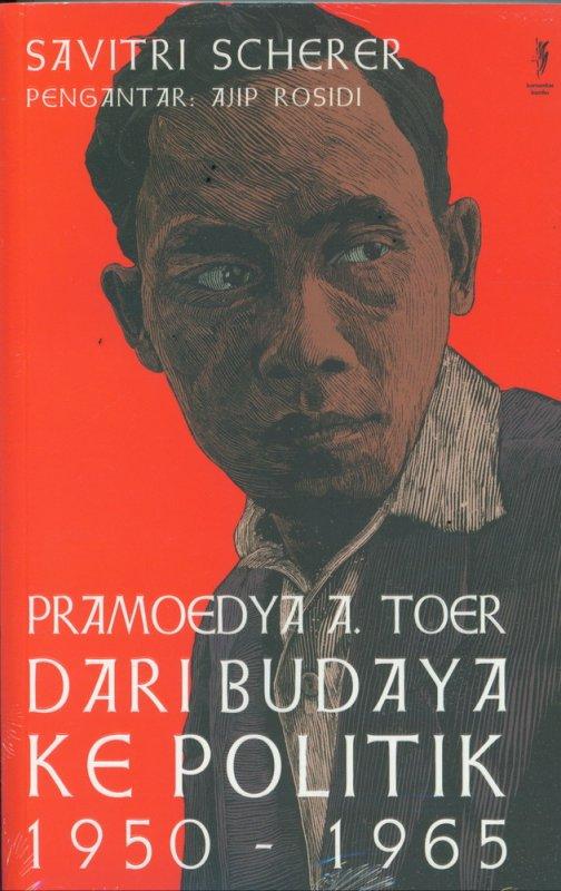 Cover Buku Pramoedya A. Toer Dari Budaya ke Politik 1950-1965
