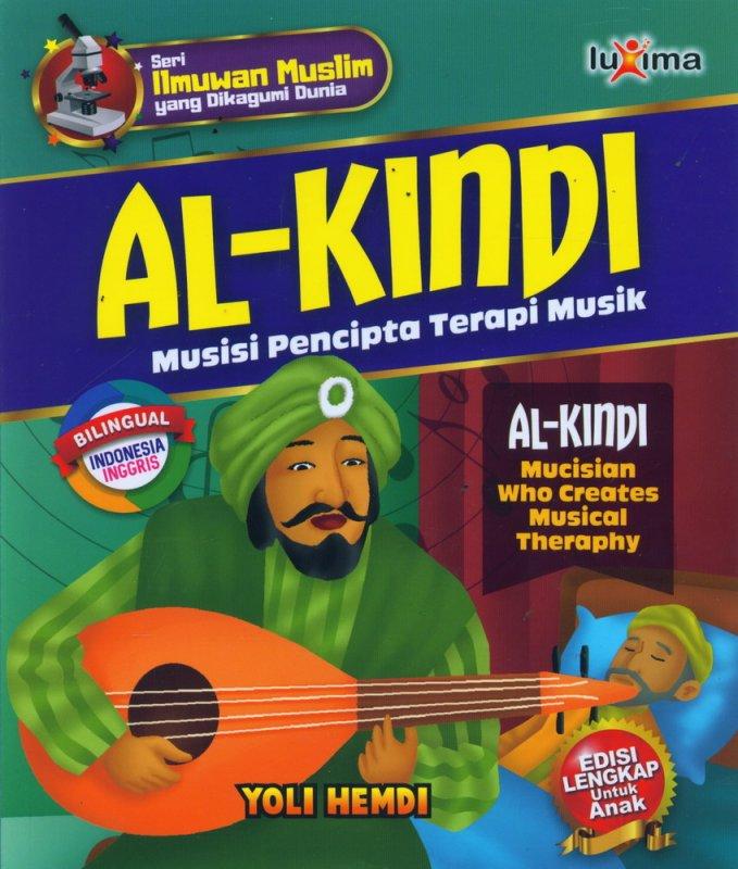 Cover Buku AL-KINDI - Musisi Pencipta Terapi Musik (Bilingual Indonesia-Inggris)