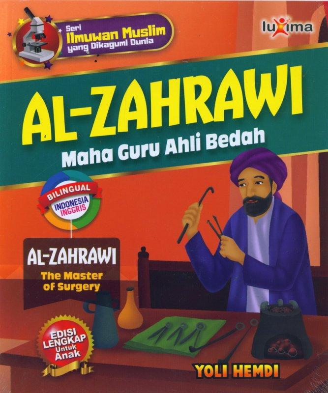 Cover Buku AL-ZAHRAWI - Maha Guru Ahli Bedah (Bilingual Indonesia-Inggris)