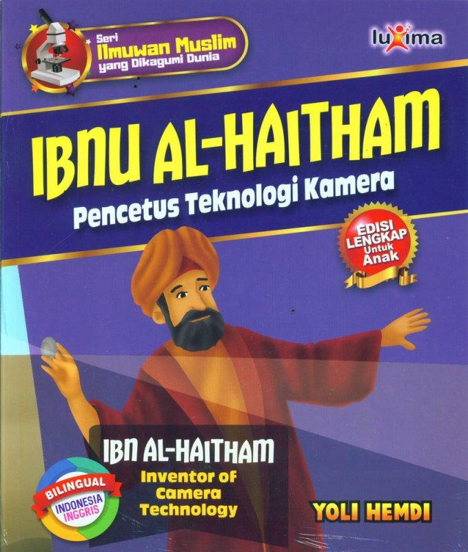 Cover Buku IBNU AL-HAITHAM - Pencetus Teknologi Kamera (Bilingual Indonesia-Inggris)