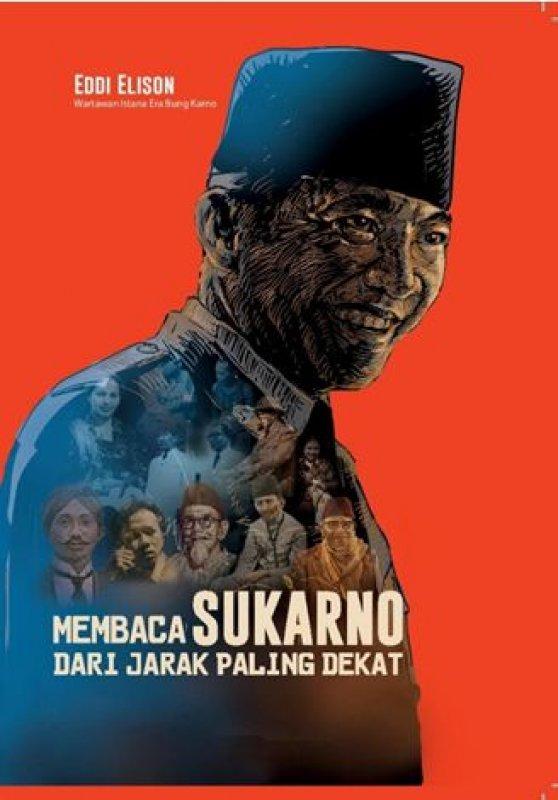 Cover Buku Membaca Sukarno dari Jarak Paling Dekat